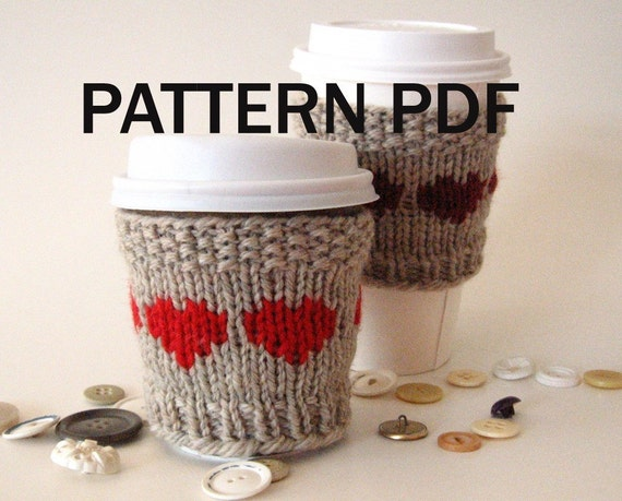 SALE - PDF PATTERN - Knit - Cup Cozy Lova Lotta Latte Hearts  -Wool