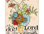 Joy of the Lord 8x10 or 11x14 Christian Inspirational Bible Verse Scripture Art Print