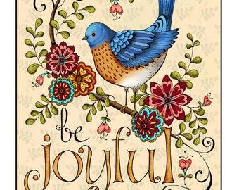 Be Joyful Scripture Art Print