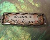 DREAM a LITTLE DREAM - Soldered Art Glass Pendant