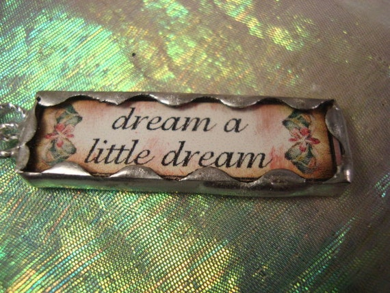 DREAM a LITTLE DREAM - Soldered Art Glass Pendant