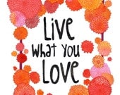 Live What You Love - Dahlia Border - 8x10 Watercolor Print