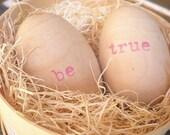 modern simple sentiments. wood eggs-BE TRUE- handprinted modern keepsake