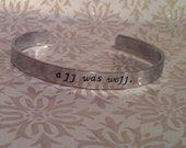 All was well. Harry Potter Hand Stamped Cuff Bracelet