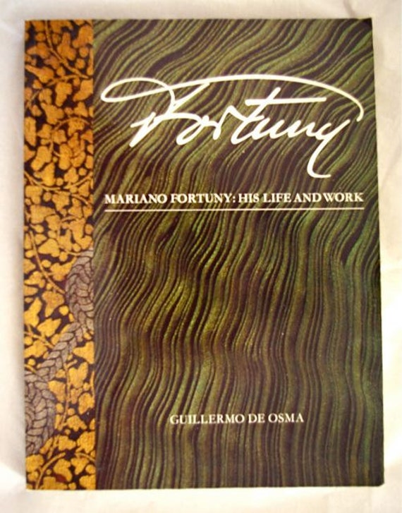Fortuny Book - Mariano Fortuny: His Life and Work, by Guillermo De Osma