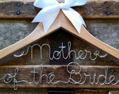 Personalized Mother of the Bride Hanger, Mother of the Groom Hanger, Custom Wedding Dress Hanger, a lovely gift for the Moms