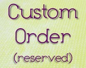 Custom Order Reserved for LuLu707