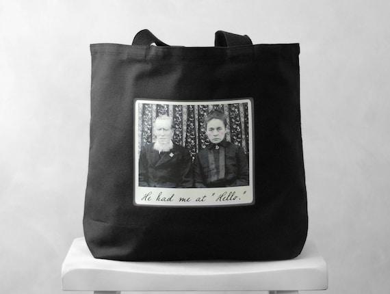 Canvas Bag - He Had Me at Hello - Black or Natural Tote Bag - Vintage Photo - Carryall Tote