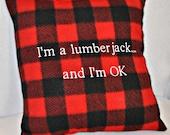 I'm a Lumberjack Pillow