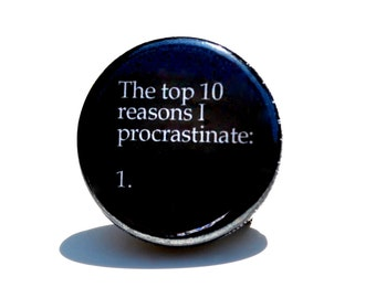 Top 10 Reasons I Procrastinate Pin / Button