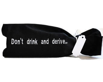 Don't Drink and Derive Black Cotton Wine Gift Bag