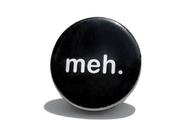Meh Button Pin