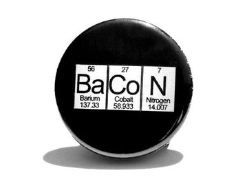 Bacon Pinback Button -Periodic Table Chemical elements