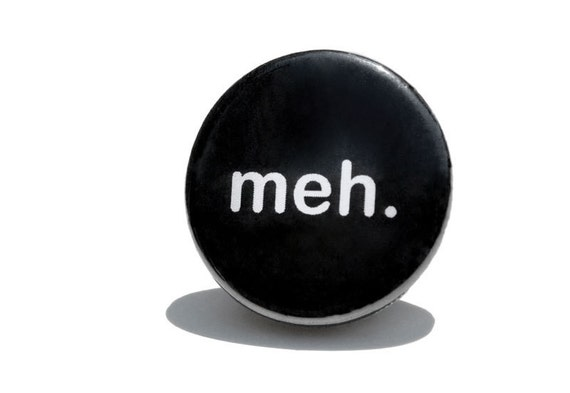 Meh Button Pin