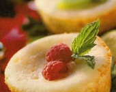 TREASURY ITEM...Petite Cheesecake Recipe with Fruit Toppings--PDF Format