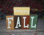 New..Primitive Happy Fall Wood Sign Blocks Distressed Country Decor I can make any word or phrase..contact me for your custom order
