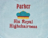 "Personalized Baby Bib ""His Royal Highchairness"""