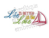 Life is Better at the Lake House Home Decor- Instant Email Delivery Download Machine embroidery design