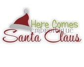 Here Comes Santa Claus Christmas - Instant Email Delivery Download Machine embroidery design