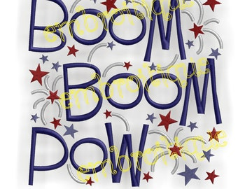 Boom Boom Pow 4th of July - Instant Download -Digital Machine Embroidery Design