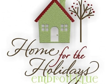 Home for the Holidays Decor - Instant Email Delivery Download Machine embroidery design