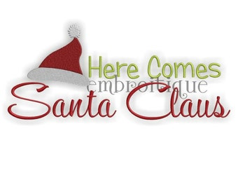 Here Comes Santa Claus Christmas - Instant Download -Digital Machine Embroidery Design