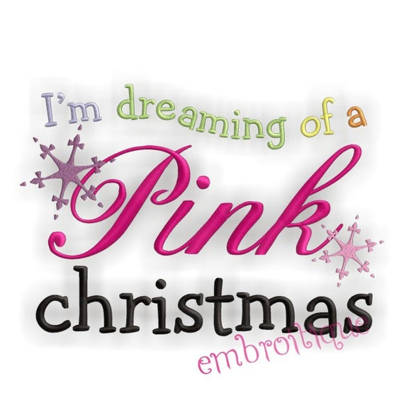 I'm Dreaming of a Pink Christmas- Instant Email Delivery Download Machine embroidery design