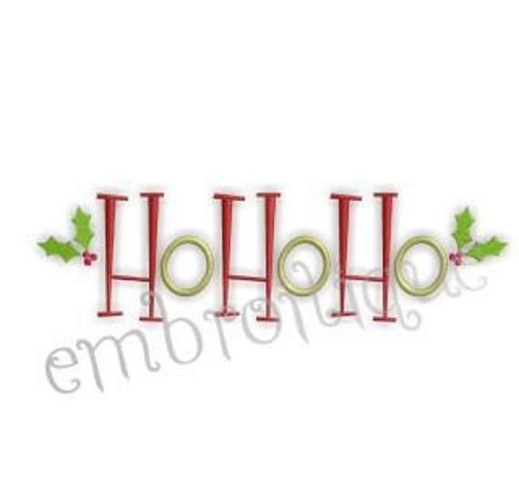 Ho Ho Ho with Holly Berries Christmas- Instant Email Delivery Download Machine embroidery design