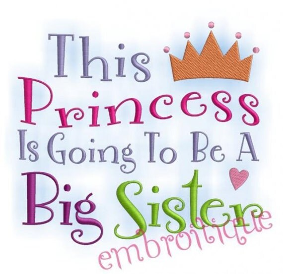 This Princess is Going to be a Big Sister- Instant Email Delivery Download Machine embroidery design