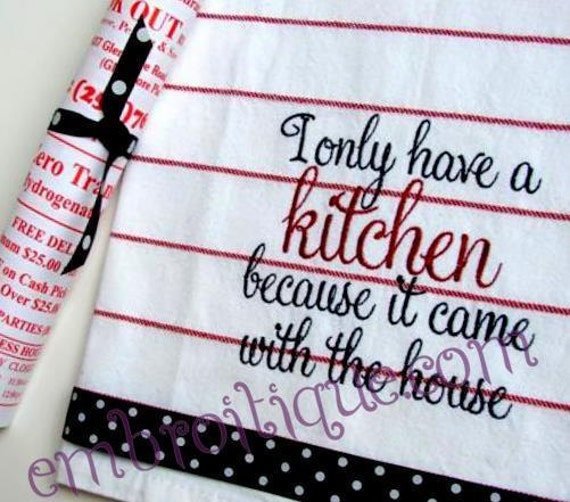 I Only Have a Kitchen Because it Came With the House- Instant Email Delivery Download Machine embroidery design