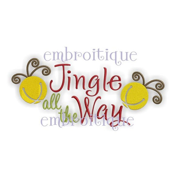 Jingle All the Way Christmas Holiday - Instant Email Delivery Download Machine embroidery design