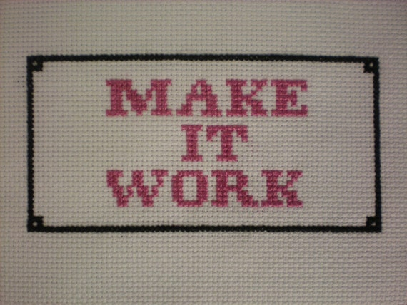 Make It Work Cross Stitch Pattern