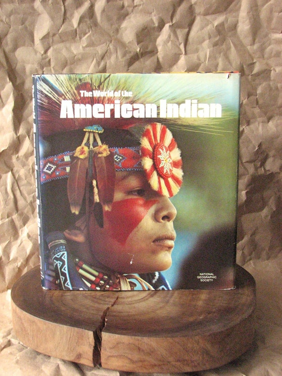 Vintage National Geographic Book - The World of the American Indian (1974)
