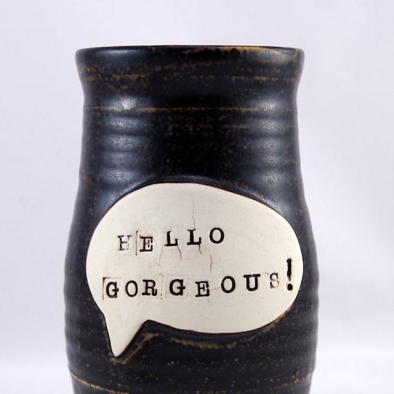 Hello Gorgeous - One Handmade Porcelain Travel Mug-  18 oz. - Ready to Ship