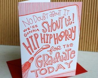 Graduation Card - Hip Hip Hooray for the graduate today - Hand-lettered Letterpress / SALE!!