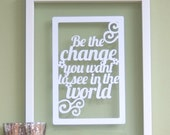 Personalized Papercut 'Be the change you want to see in the world' art / picture
