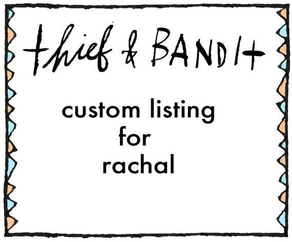 Custom Listing for Rachal
