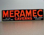 Meramec Caverns Jesse James Hideout vintage bumper sticker orange black white, stanton MO, Lester B Dill, cave, sign, day glo bright, nos