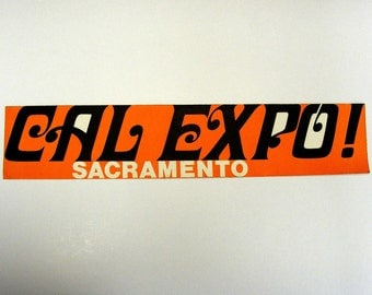 Cal Expo bumper sticker mod text font sacramento fair exposition orange black white collectible event sticker regan