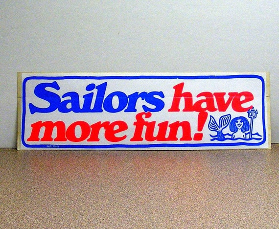 Sailors have more fun, bumper sticker, vintage, red white and blue military navy mermaid sailing boating
