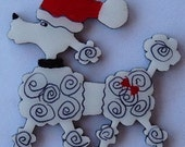 Whimsical Poodle Christmas Pin, Magnet or Ornament -Color Choice -Free Shipping -Hand Painted- Free Personalization Available