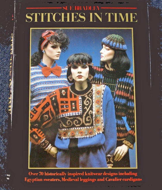 Stitches in Time 70 Historically Inspired Knitwear Designs
