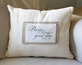 Paris is always a good idea pillow cover