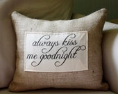 Always Kiss Me Goodnight quote pillow cover