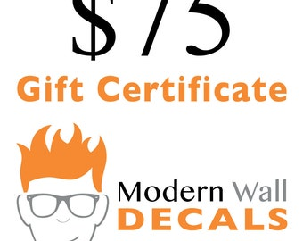 Gift Certificate from Stephen Edward Graphics - Vinyl Wall Decals - 75 dollars