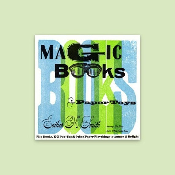 Magic Books and Paper Toys  (E-Z Pop-Ups and Other Paper Playthings to Amaze and Delight)