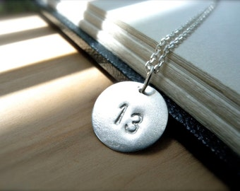 Lucky 13 necklace hand stamped silver disc necklace - Personalized jewelry number 11 number 17 number 28 necklace - Simple gift idea