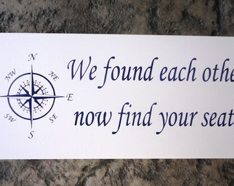 Wedding Sign, Seating Sign, We Found Each Other, Now Find Your Seat. Nautical Themed Wedding. 8 X 16 inches, 1-sided. Reception Sign.