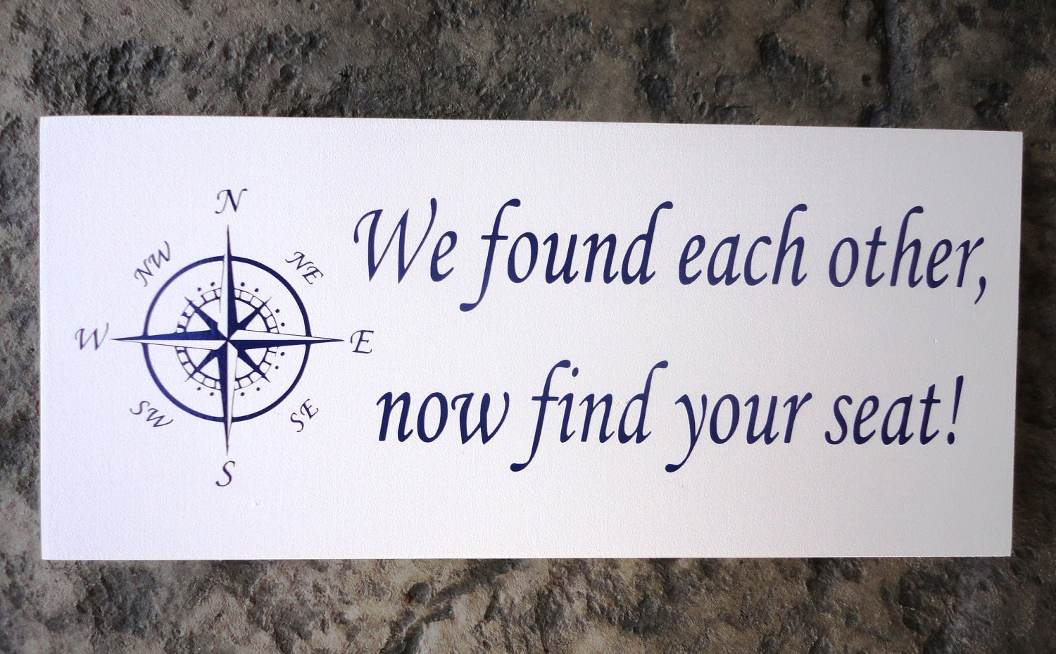 Wedding Sign Seating Sign We Found Each Other Now Find Your