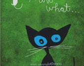 Now What- Poster Print of a Cheeky Cat
